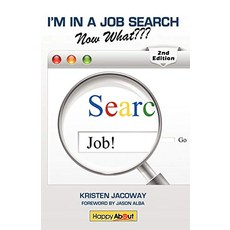 Im in a Job SearchNow What 2nd Edition Using LinkedIn Facebook and Twitter as Part of Your Job Search Strategy