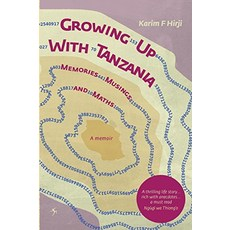 Growing Up With Tanzania Memories Musings and Maths